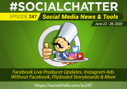 Social Chatter Episode 247: Facebook Live Producer Updates, What Marketers Need to Know - Featured