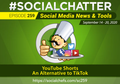 Social Chatter Episode 259: YouTube Shorts, An Alternative to Instagram Reels and TikTok - Featured