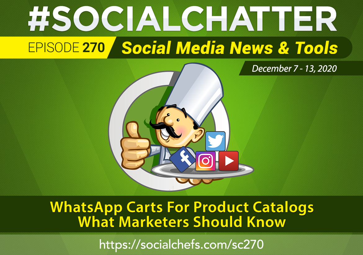 Social Chatter Episode 270: WhatsApp Carts, Faster Shopping From WhatsApp Product Catalogs - Featured